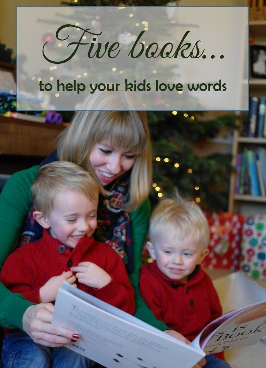 five books to help your kids love words (532x800)